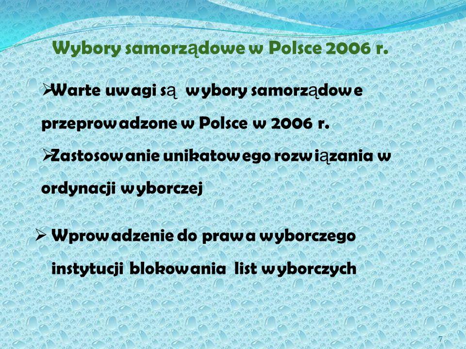 18 Wybory samorządowe w Polsce 2006 III etap:  Dotyczy tylko bloków wyborczych  Przydzielanie mandatów kandydatom z poszczególnych list poczynaj ą c od tych którzy dostali najwi ę cej głosów  Wyborca oddaje jeden głos na konkretnego kandydata, a zarazem na list ę wyborcz ą, któr ą ten kandydat reprezentuje  Preferencja dotycz ą ca listy jest uznana za nadrz ę dna