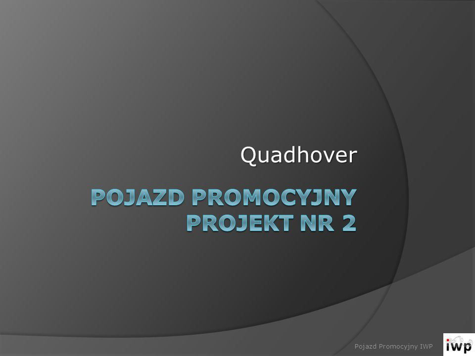 Quadhover Pojazd Promocyjny IWP