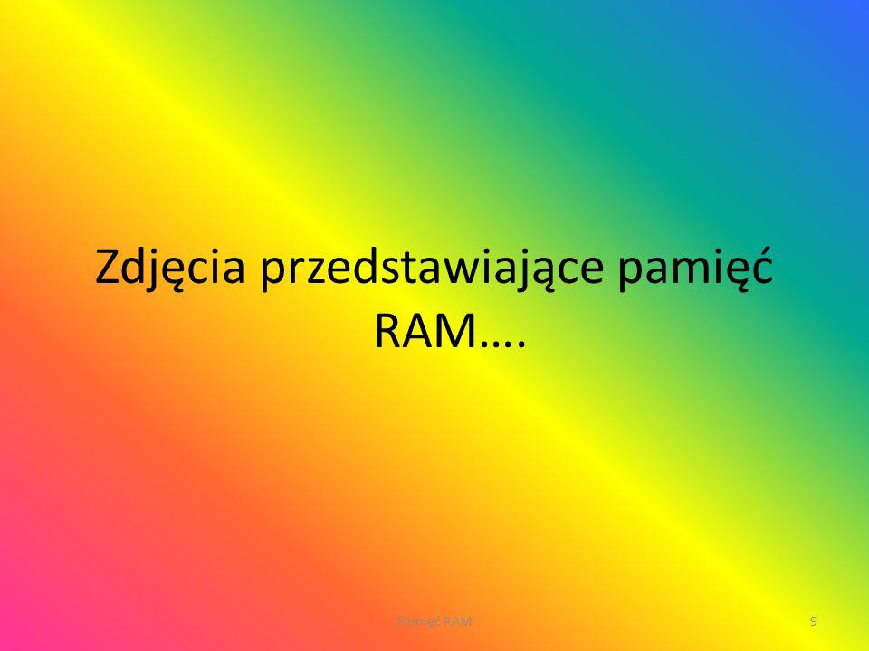 Zdjęcia przedstawiające pamięć RAM…. Pamięć RAM9