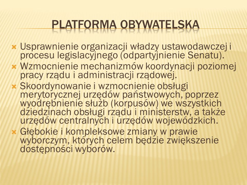  Usprawnienie organizacji władzy ustawodawczej i procesu legislacyjnego (odpartyjnienie Senatu).  Wzmocnienie mechanizmów koordynacji poziomej pracy