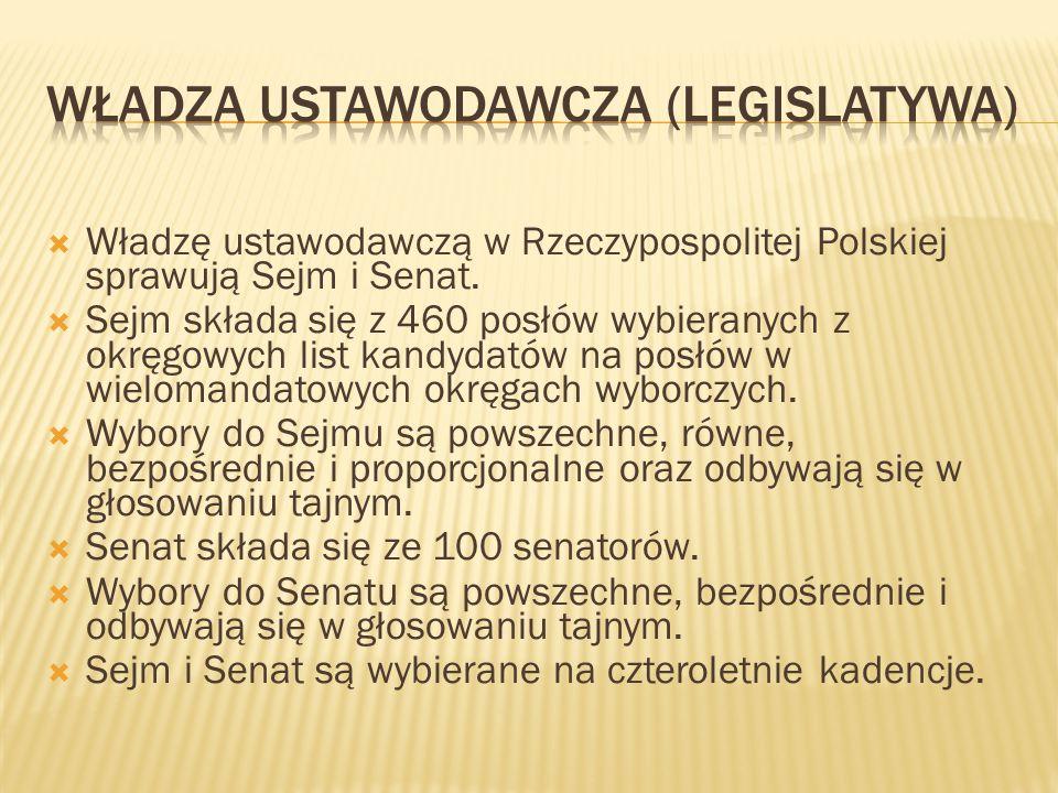  Władzę ustawodawczą w Rzeczypospolitej Polskiej sprawują Sejm i Senat.  Sejm składa się z 460 posłów wybieranych z okręgowych list kandydatów na po