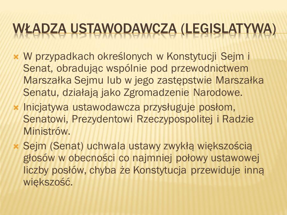  W przypadkach określonych w Konstytucji Sejm i Senat, obradując wspólnie pod przewodnictwem Marszałka Sejmu lub w jego zastępstwie Marszałka Senatu,