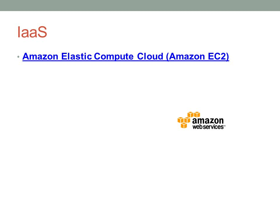 IaaS Amazon Elastic Compute Cloud (Amazon EC2)