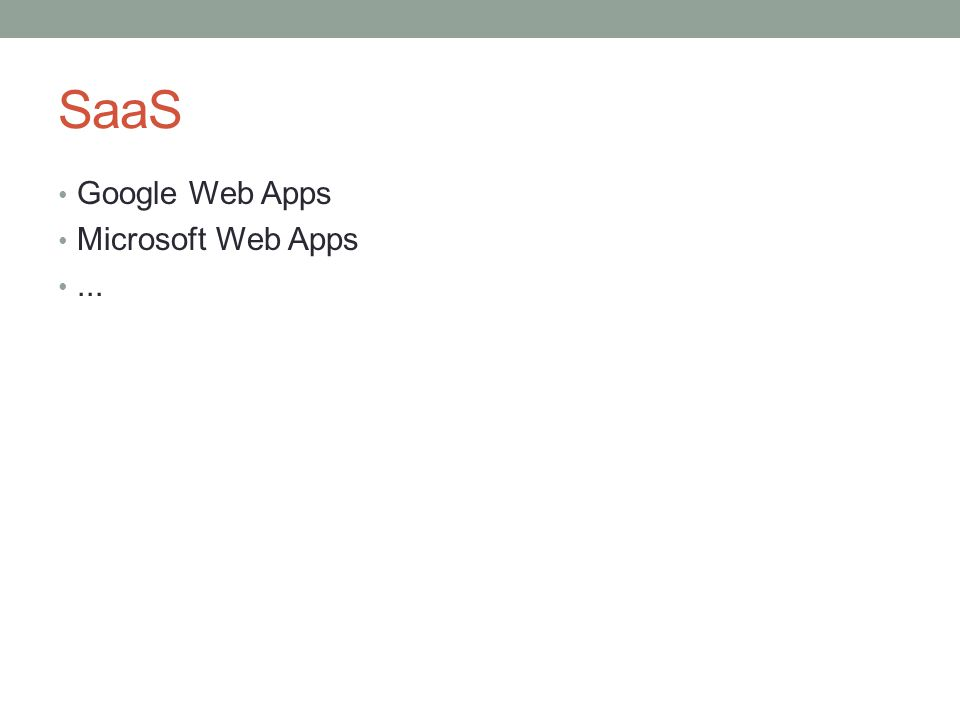 SaaS Google Web Apps Microsoft Web Apps...
