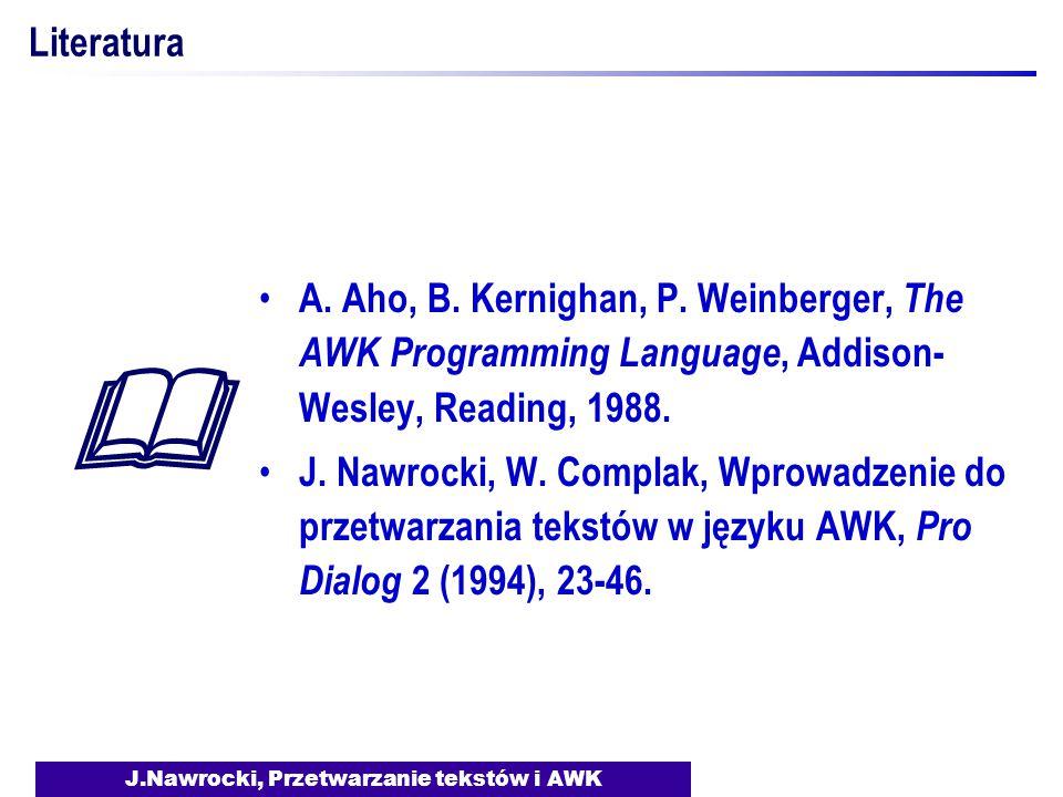 J.Nawrocki, Przetwarzanie tekstów i AWK Literatura A.