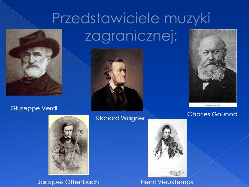 Giuseppe Verdi Richard Wagner Charles Gounod Jacques OffenbachHenri Vieuxtemps