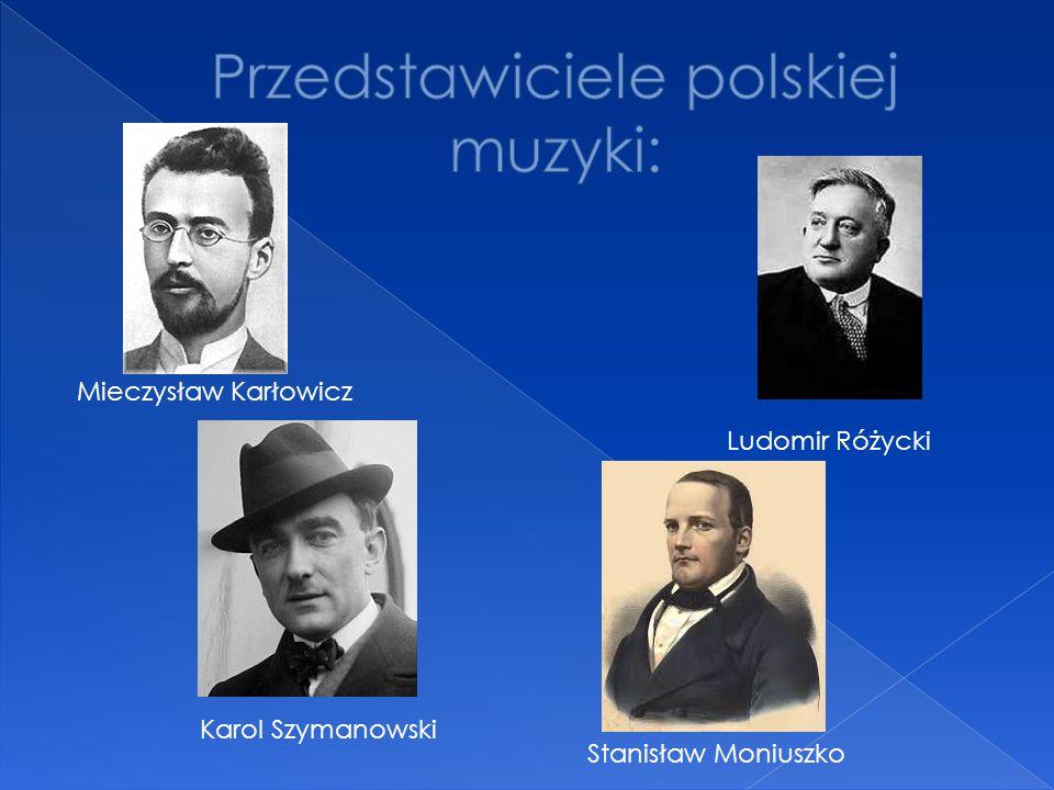 Mieczysław Karłowicz Ludomir Różycki Karol Szymanowski Stanisław Moniuszko