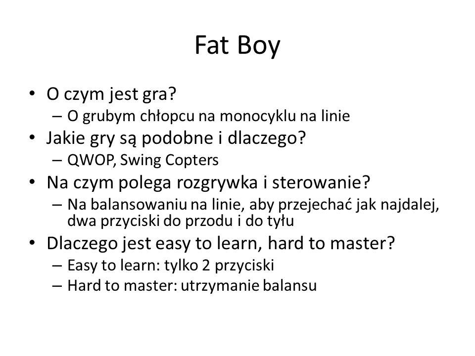 Fat Boy O czym jest gra? – O grubym chłopcu na monocyklu na linie Jakie gry są podobne i dlaczego? – QWOP, Swing Copters Na czym polega rozgrywka i st