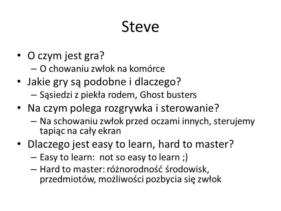 Steve O czym jest gra? – O chowaniu zwłok na komórce Jakie gry są podobne i dlaczego? – Sąsiedzi z piekła rodem, Ghost busters Na czym polega rozgrywk