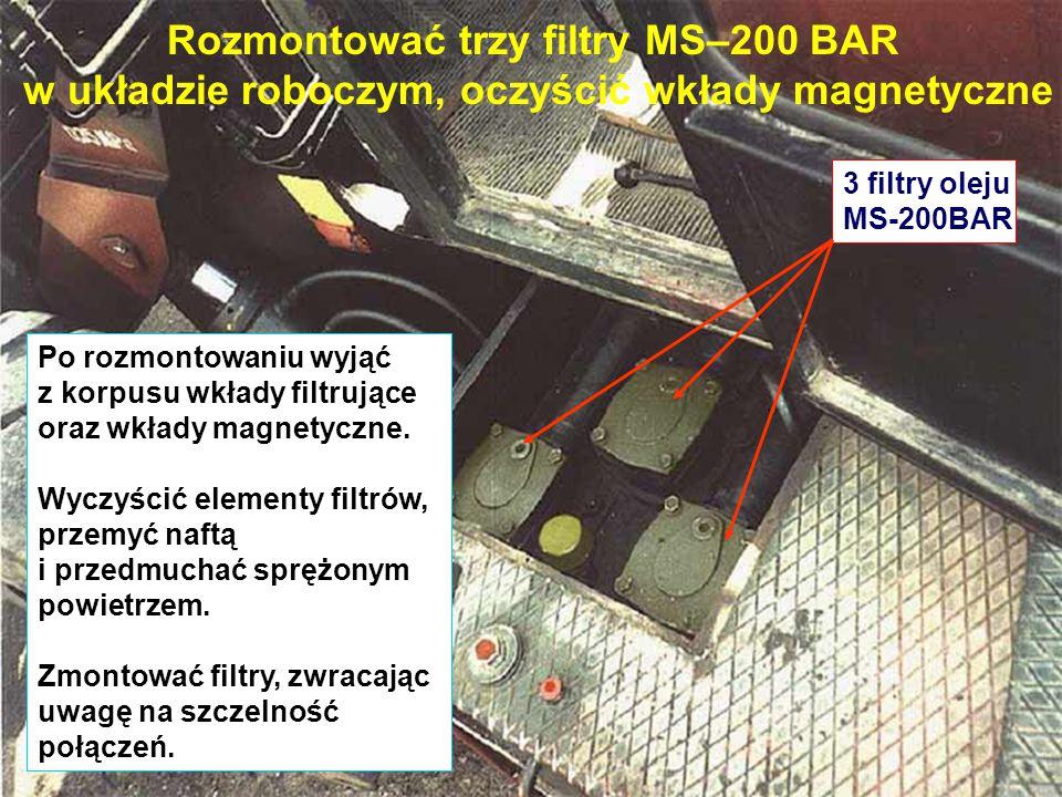 Rozmontować trzy filtry MS–200 BAR w układzie roboczym, oczyścić wkłady magnetyczne Po rozmontowaniu wyjąć z korpusu wkłady filtrujące oraz wkłady magnetyczne.