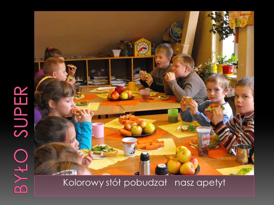 Kolorowy stół pobudzał nasz apetyt