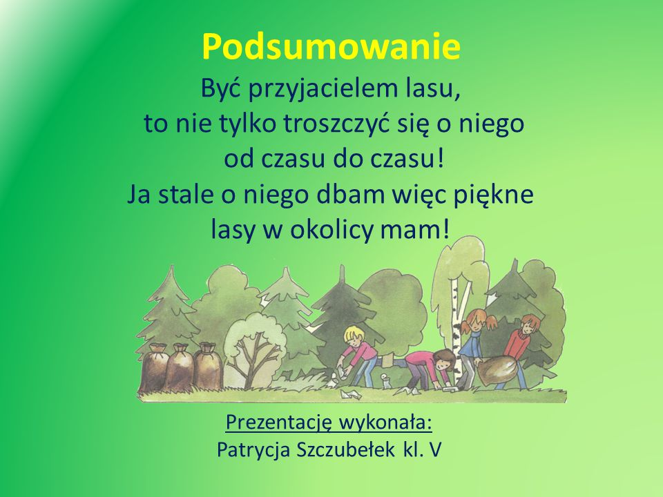 Podsumowanie Prezentację wykonała: Patrycja Szczubełek kl.