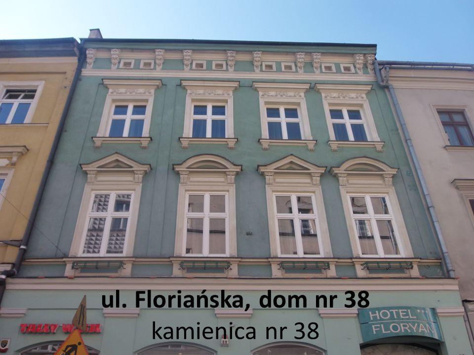 ul. Floriańska, dom nr 38 kamienica nr 38