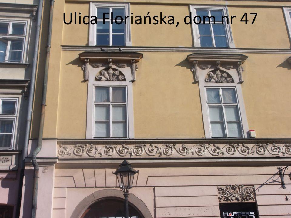 Ulica Floriańska, dom nr 47