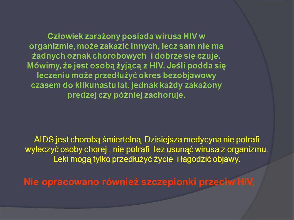 Dane dla Polski 16 053 zakażonych ogółem co najmniej 5 930 zakażonych w związku z używaniem narkotyków 2 802 zachorowań na AIDS 1 177 chorych zmarło DZNE DOTYCZĆCE POLSKI - 2012 R.