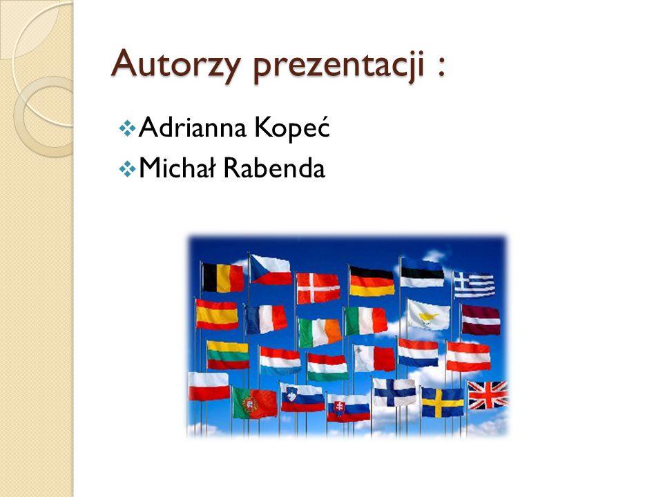 Autorzy prezentacji :  Adrianna Kopeć  Michał Rabenda