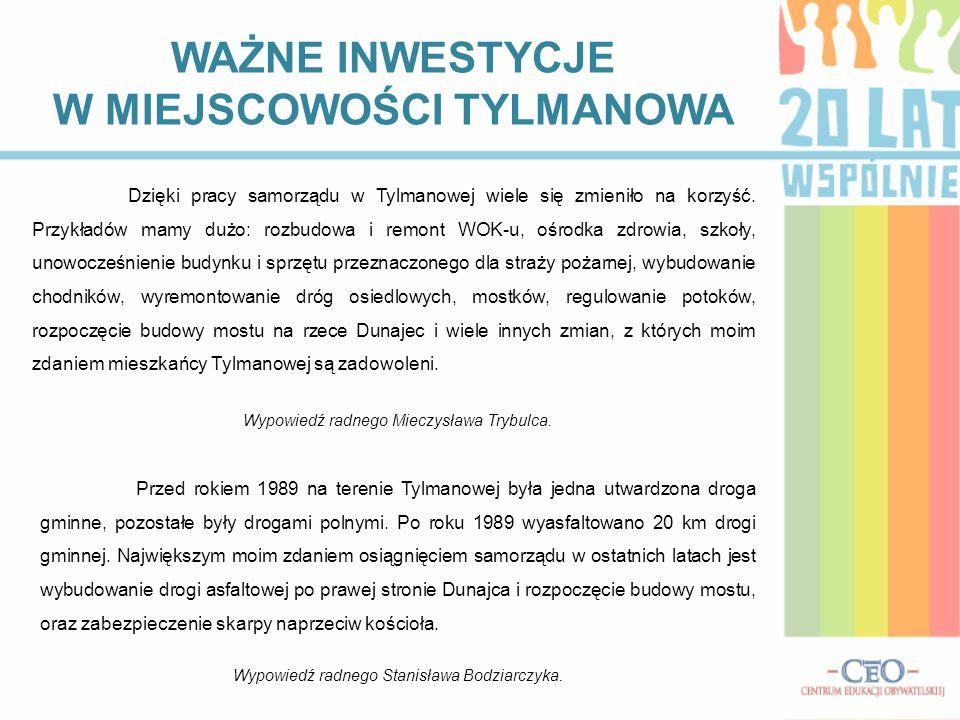 POZYSKIWANIE I WYKORZYSTYWANIE ŚRODKÓW Z UNII EUROPEJSKIEJ Wszystkie inwestycje jakie są prowadzone na terenie wsi dofinansowane są przez Unię Europejską.