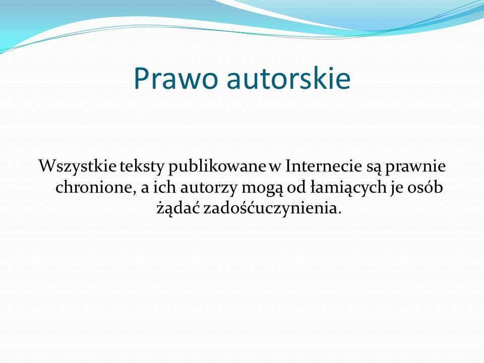 Prawo autorskie Według Ustawy o prawie autorskim i prawach pokrewnych z 1994 r.