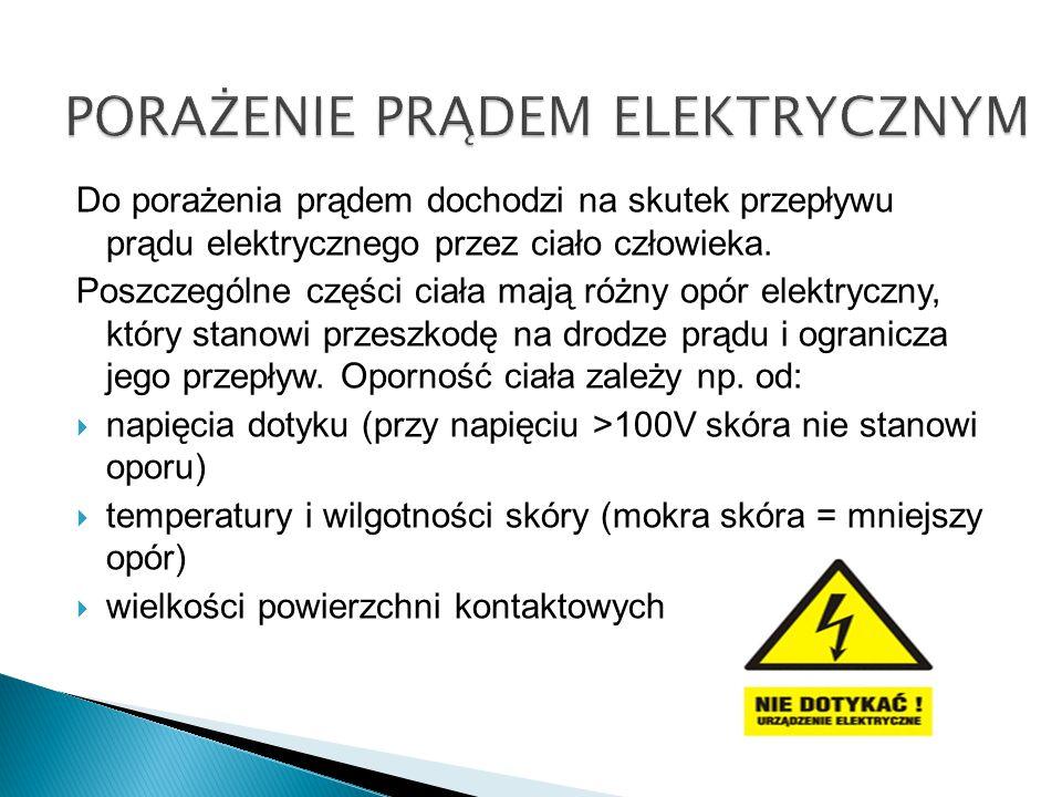 Do porażenia prądem dochodzi na skutek przepływu prądu elektrycznego przez ciało człowieka. Poszczególne części ciała mają różny opór elektryczny, któ