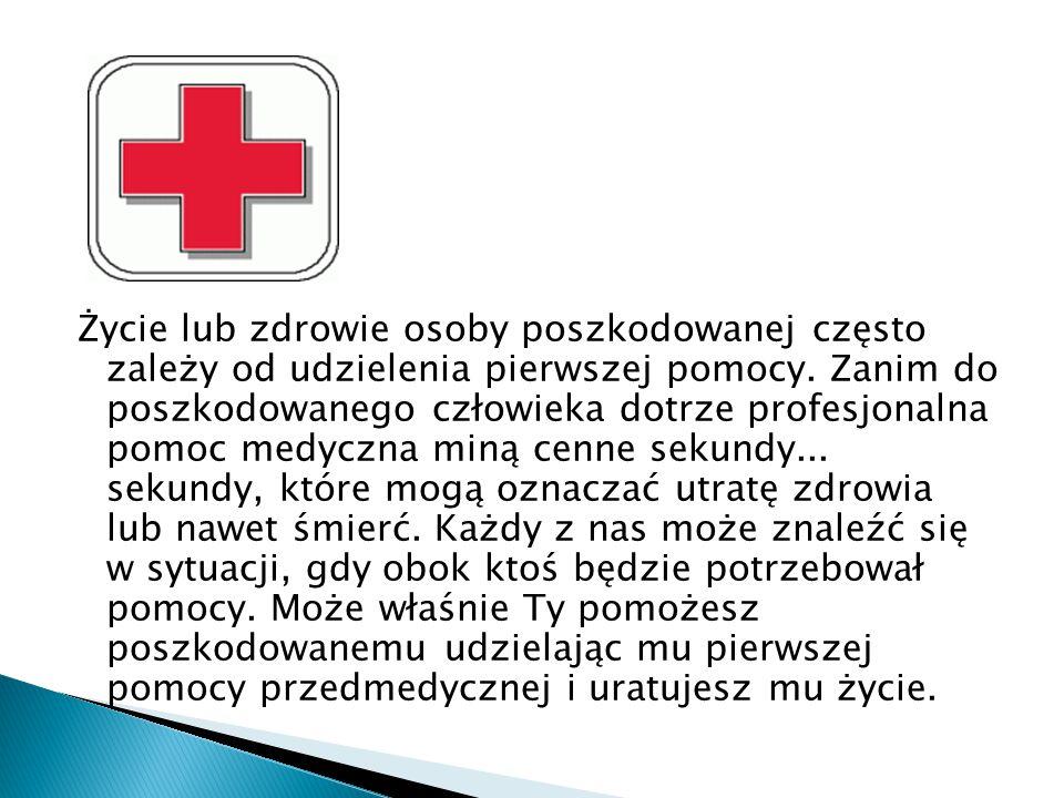 Życie lub zdrowie osoby poszkodowanej często zależy od udzielenia pierwszej pomocy. Zanim do poszkodowanego człowieka dotrze profesjonalna pomoc medyc
