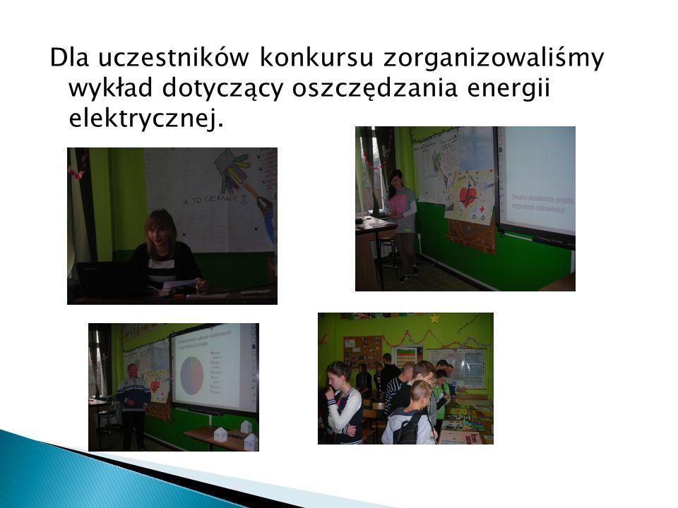Dla uczestników konkursu zorganizowaliśmy wykład dotyczący oszczędzania energii elektrycznej.