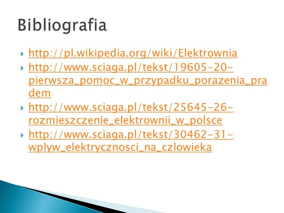  http://pl.wikipedia.org/wiki/Elektrownia http://pl.wikipedia.org/wiki/Elektrownia  http://www.sciaga.pl/tekst/19605-20- pierwsza_pomoc_w_przypadku_