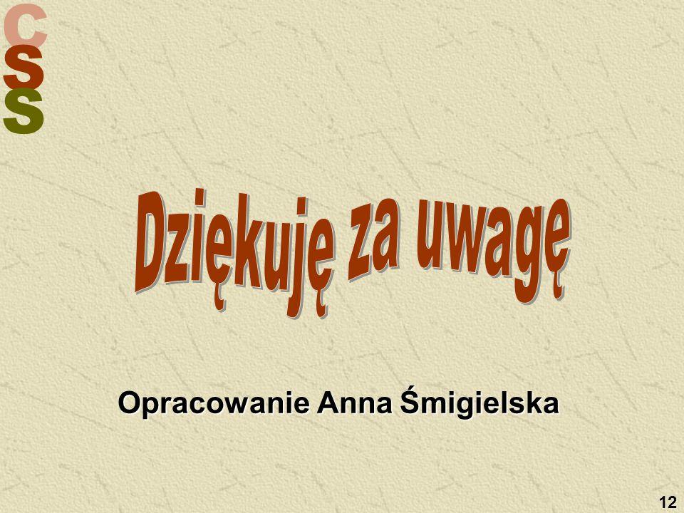 C S S 12 Opracowanie Anna Śmigielska