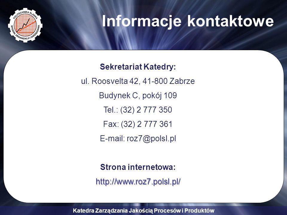 Katedra Zarządzania Jakością Procesów i Produktów Informacje kontaktowe Sekretariat Katedry: ul.