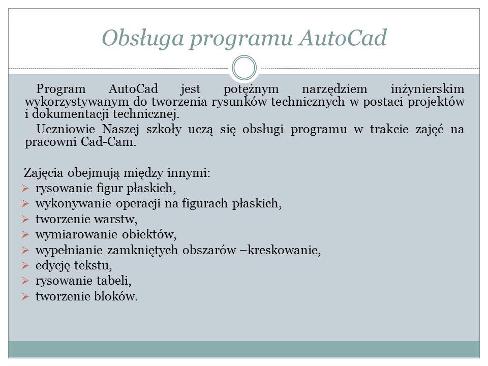 Obsługa programu AutoCad Program AutoCad jest potężnym narzędziem inżynierskim wykorzystywanym do tworzenia rysunków technicznych w postaci projektów