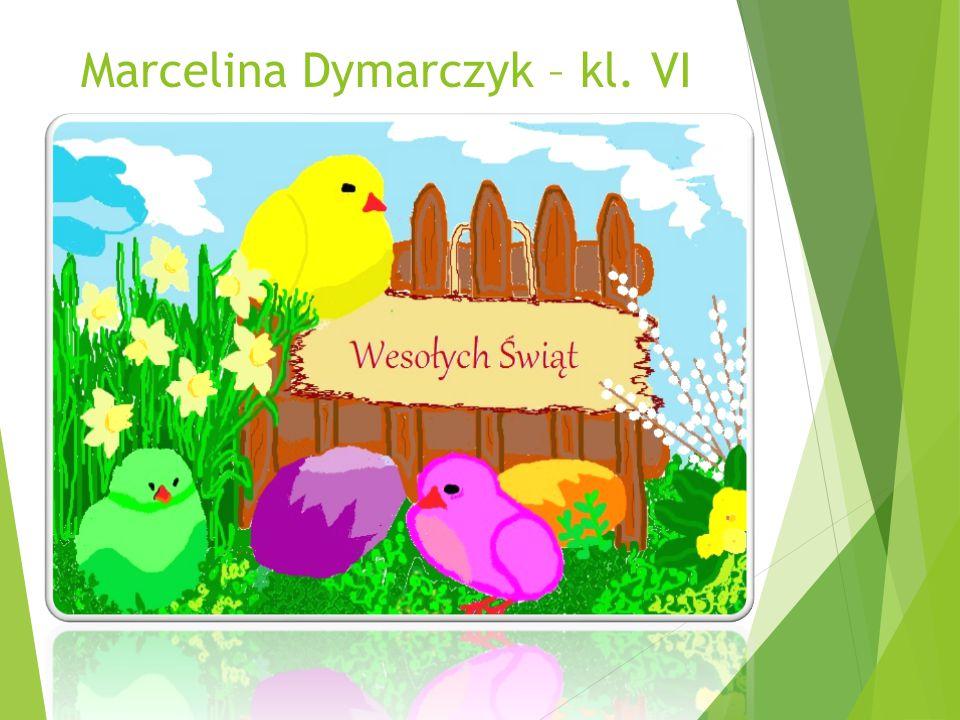 Marcelina Dymarczyk – kl. VI