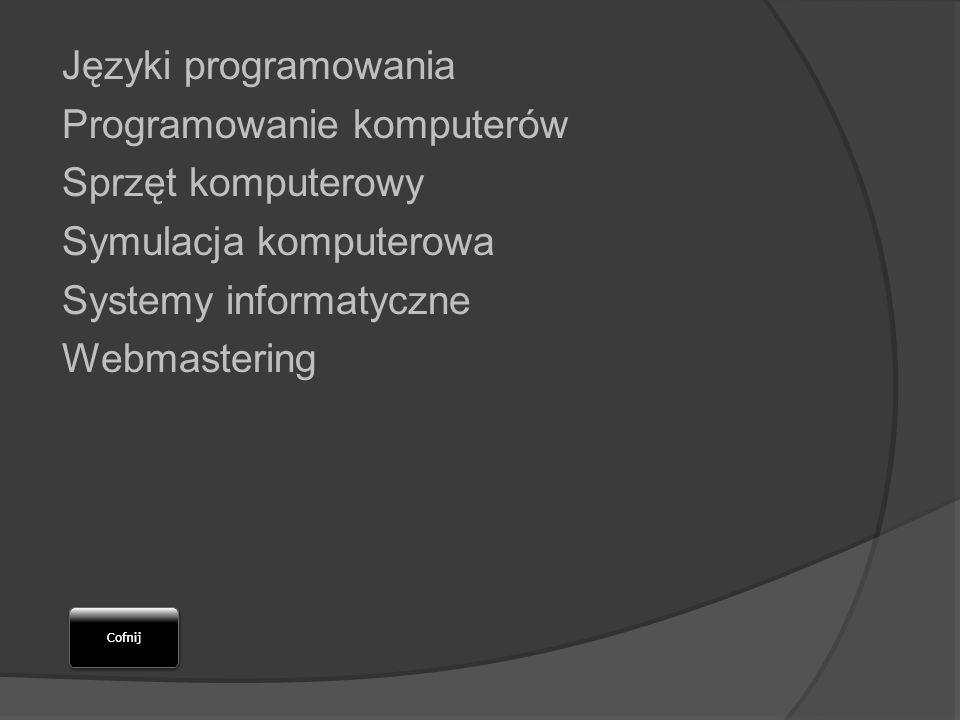 Języki programowania Programowanie komputerów Sprzęt komputerowy Symulacja komputerowa Systemy informatyczne Webmastering