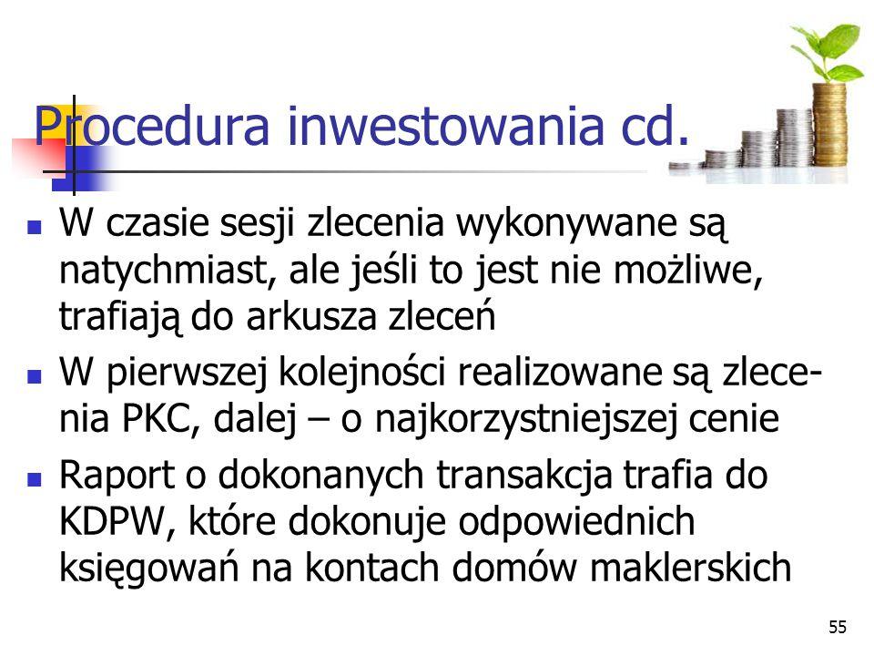 W czasie sesji zlecenia wykonywane są natychmiast, ale jeśli to jest nie możliwe, trafiają do arkusza zleceń W pierwszej kolejności realizowane są zlece- nia PKC, dalej – o najkorzystniejszej cenie Raport o dokonanych transakcja trafia do KDPW, które dokonuje odpowiednich księgowań na kontach domów maklerskich 55 Procedura inwestowania cd.