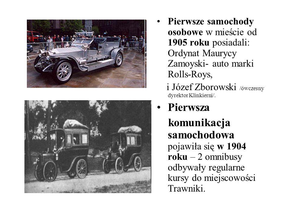 Pierwsze samochody osobowe w mieście od 1905 roku posiadali: Ordynat Maurycy Zamoyski- auto marki Rolls-Roys, i Józef Zborowski /ówczesny dyrektor Kli