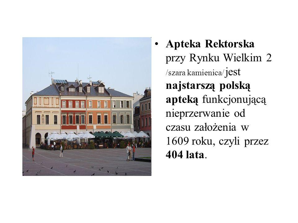 Apteka Rektorska przy Rynku Wielkim 2 /szara kamienica/ jest najstarszą polską apteką funkcjonującą nieprzerwanie od czasu założenia w 1609 roku, czyl