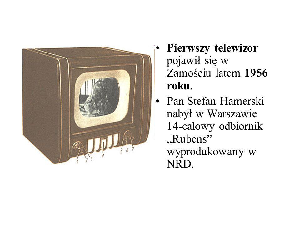 """Pierwszy telewizor pojawił się w Zamościu latem 1956 roku. Pan Stefan Hamerski nabył w Warszawie 14-calowy odbiornik """"Rubens"""" wyprodukowany w NRD."""