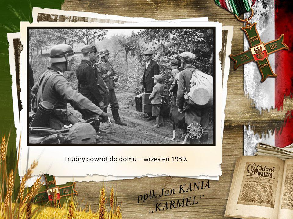 """ppłk Jan KANIA """"KARMEL Trudny powrót do domu – wrzesień 1939."""