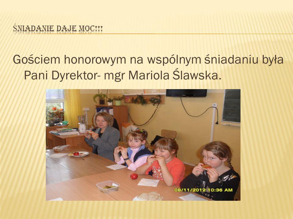 Gościem honorowym na wspólnym śniadaniu była Pani Dyrektor- mgr Mariola Ślawska.