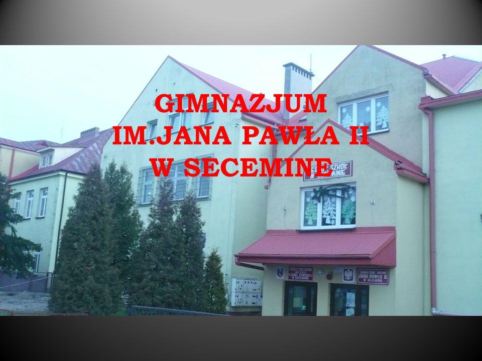 GIMNAZJUM IM.JANA PAWŁA II W SECEMINE