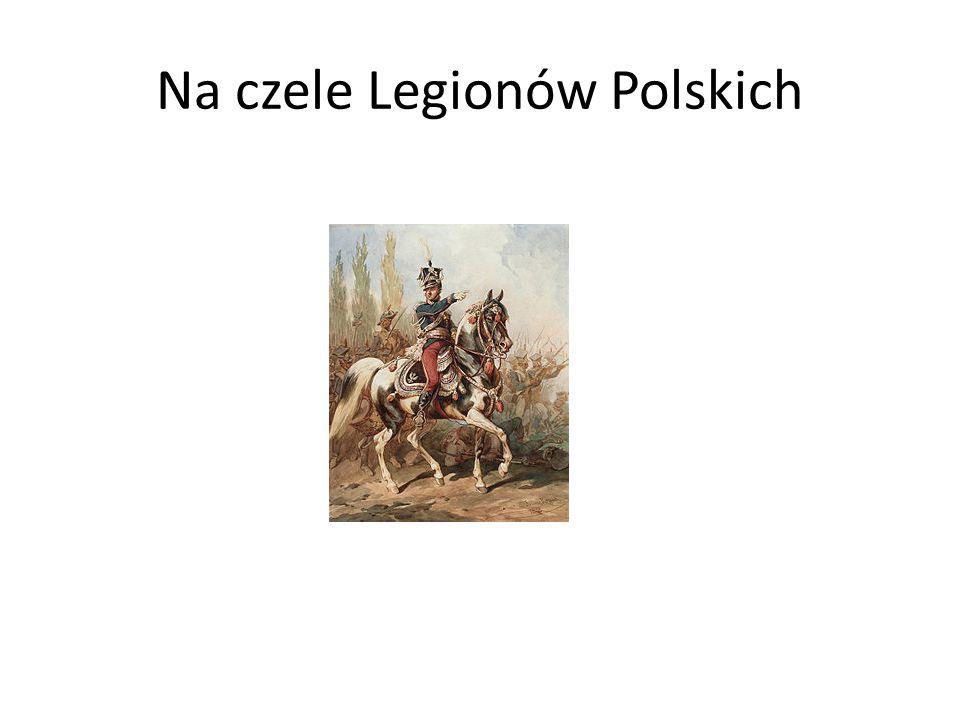 Na czele Legionów Polskich