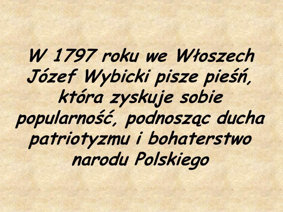 """""""Pieśń Legionów Polskich we Włoszech Jeszcze Polska nie umarła, kiedy my żyjemy."""