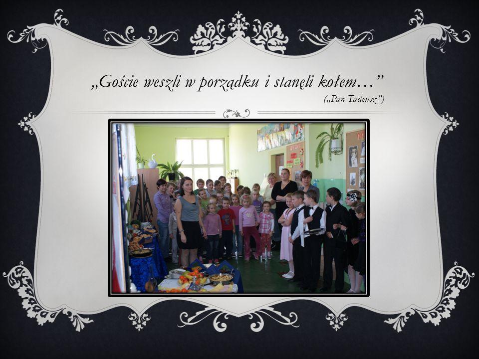 """""""Goście weszli w porządku i stanęli kołem… (""""Pan Tadeusz )"""