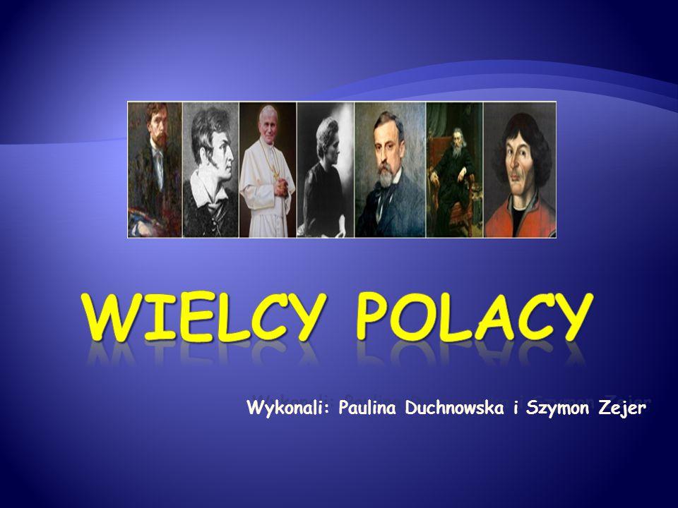 Wykonali: Paulina Duchnowska i Szymon Zejer
