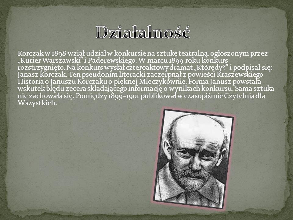 """Korczak w 1898 wziął udział w konkursie na sztukę teatralną, ogłoszonym przez """"Kurier Warszawski"""" i Paderewskiego. W marcu 1899 roku konkurs rozstrzyg"""