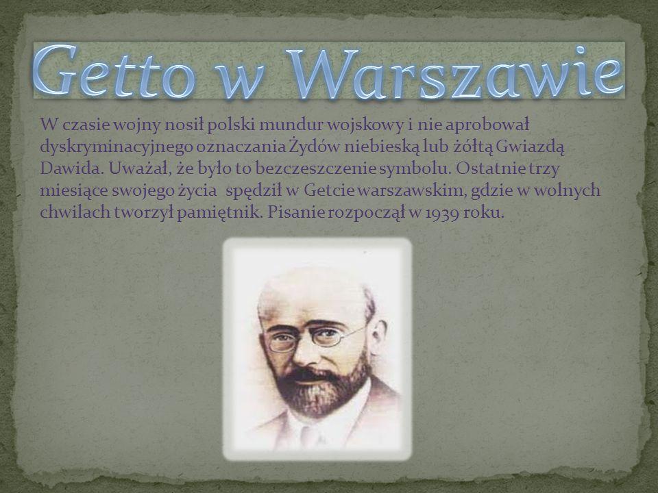 W czasie wojny nosił polski mundur wojskowy i nie aprobował dyskryminacyjnego oznaczania Żydów niebieską lub żółtą Gwiazdą Dawida. Uważał, że było to