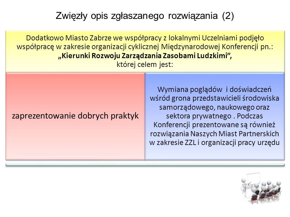 Zwięzły opis zgłaszanego rozwiązania (2) Dodatkowo Miasto Zabrze we współpracy z lokalnymi Uczelniami podjęło współpracę w zakresie organizacji cyklic