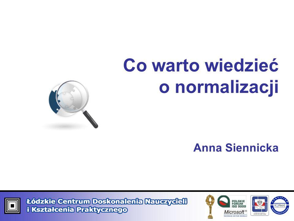 Co warto wiedzieć o normalizacji Anna Siennicka