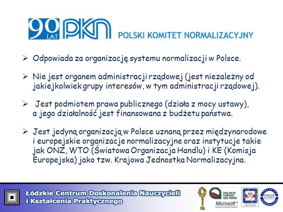  Odpowiada za organizację systemu normalizacji w Polsce.