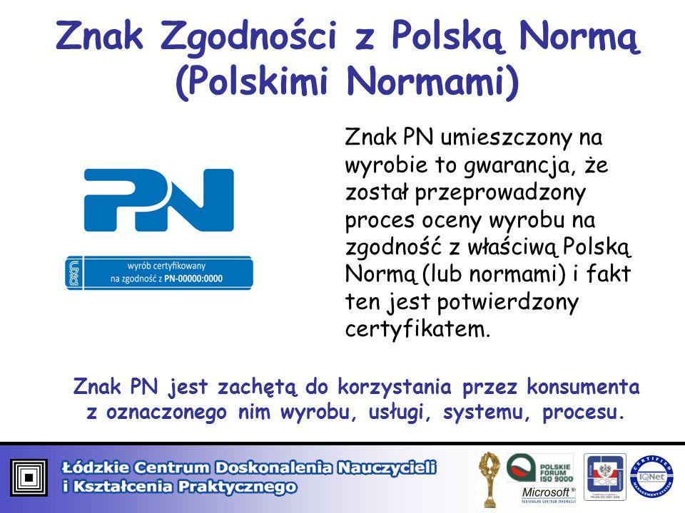 Znak Zgodności z Polską Normą (Polskimi Normami) Znak PN umieszczony na wyrobie to gwarancja, że został przeprowadzony proces oceny wyrobu na zgodność z właściwą Polską Normą (lub normami) i fakt ten jest potwierdzony certyfikatem.