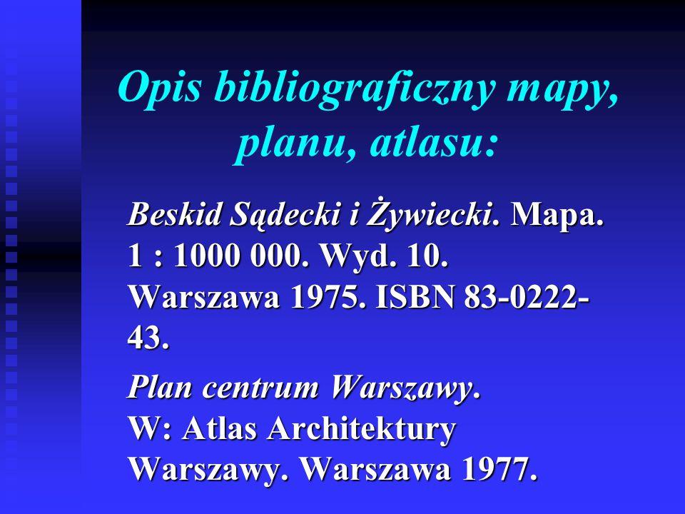 Opis bibliograficzny mapy, planu, atlasu: Beskid Sądecki i Żywiecki. Mapa. 1 : 1000 000. Wyd. 10. Warszawa 1975. ISBN 83-0222- 43. Plan centrum Warsza