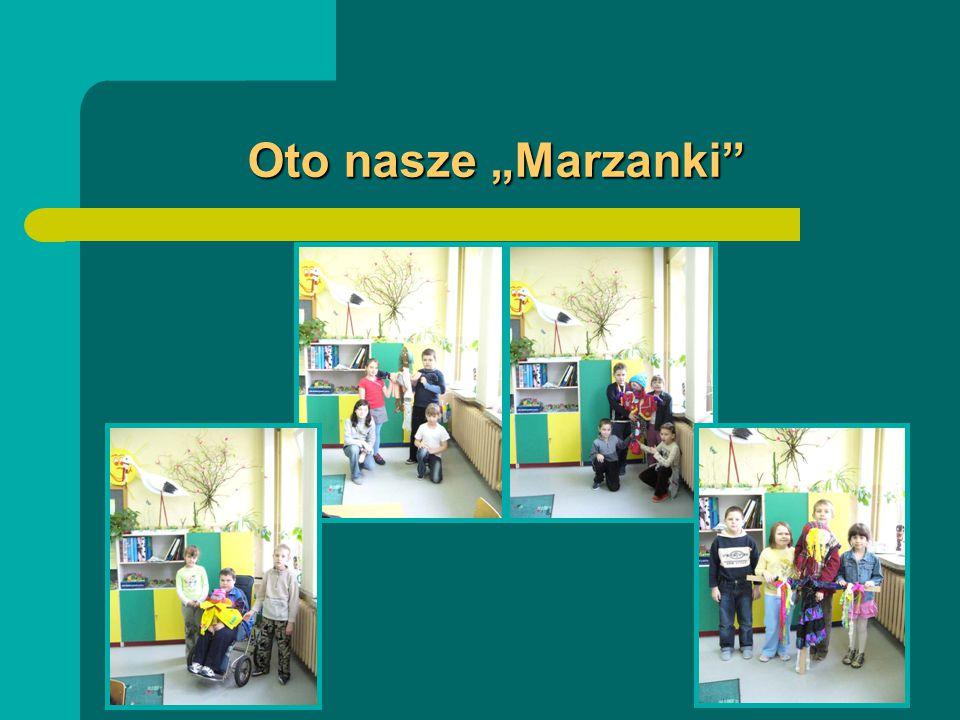 """Oto nasze """"Marzanki"""